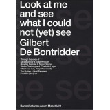 Gilbert De Bontridder - Look at me and see what I could not (yet) see