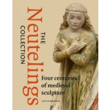 The Neutelings Collection. Four centuries of medieval sculpture