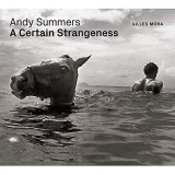 Andy Summers, A Certain Strangeness